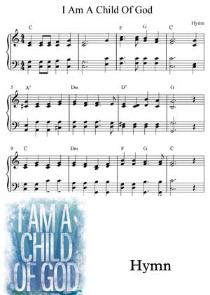 I Am A Child Of God Hymn with sheet music in PDF