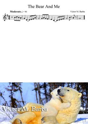 The Bear And Me By Victor M. Barba with sheet music PDF