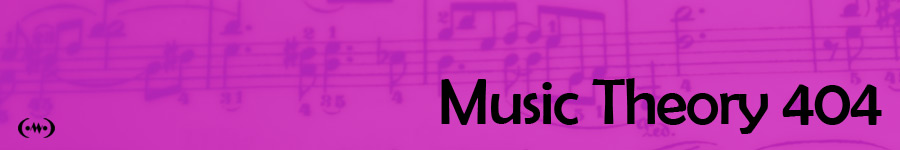 Music Theory 404 Main Banner